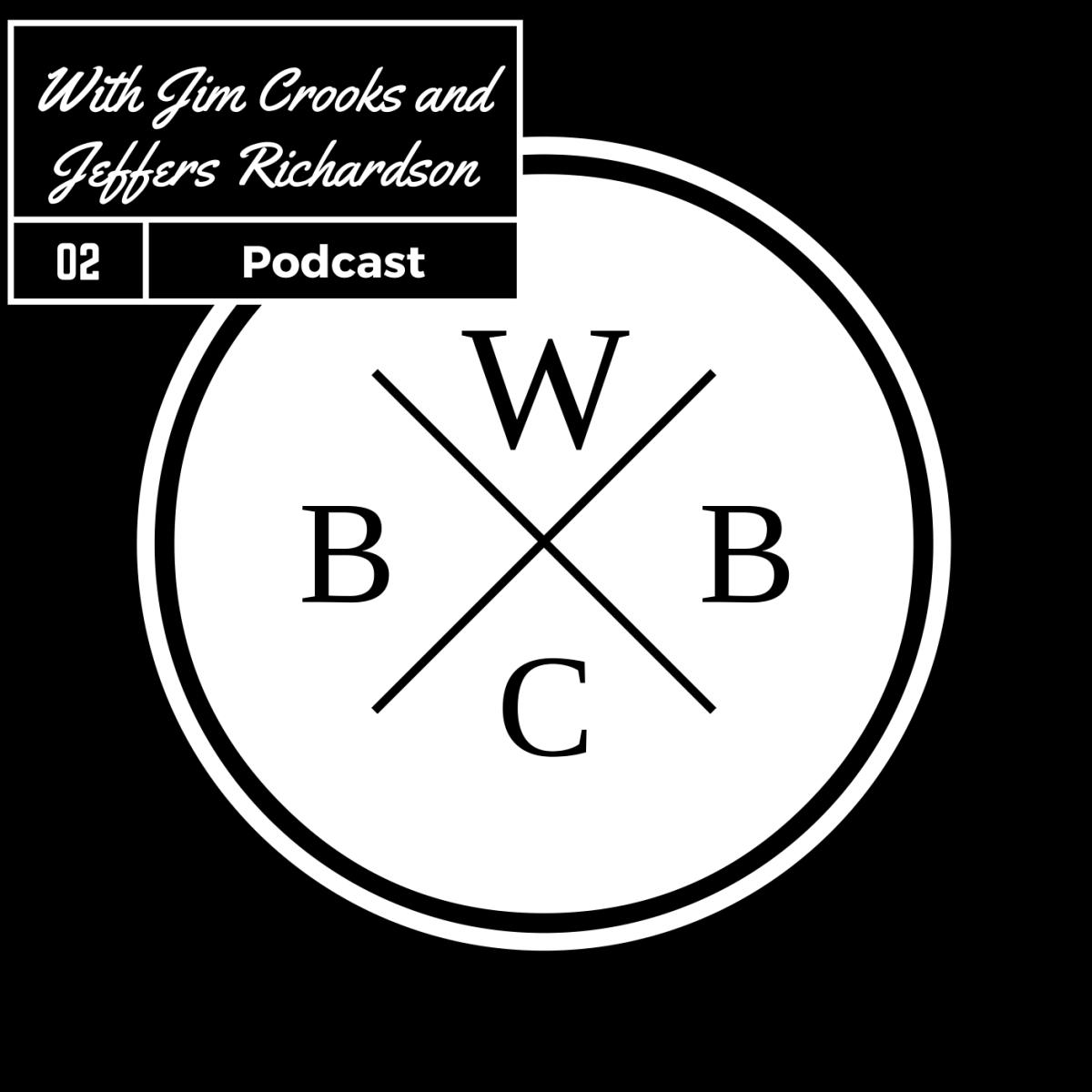 WCBB Podcast Episode 2: Jim Crooks and JeffersRichardson